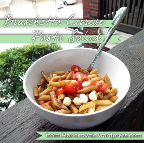 Bruschetta-Caprese Pasta Salad from Mancktastic!