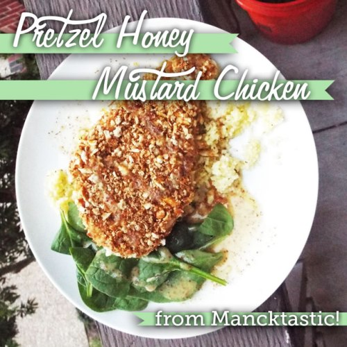 Pretzel Honey Mustard Chicken from Mancktastic!